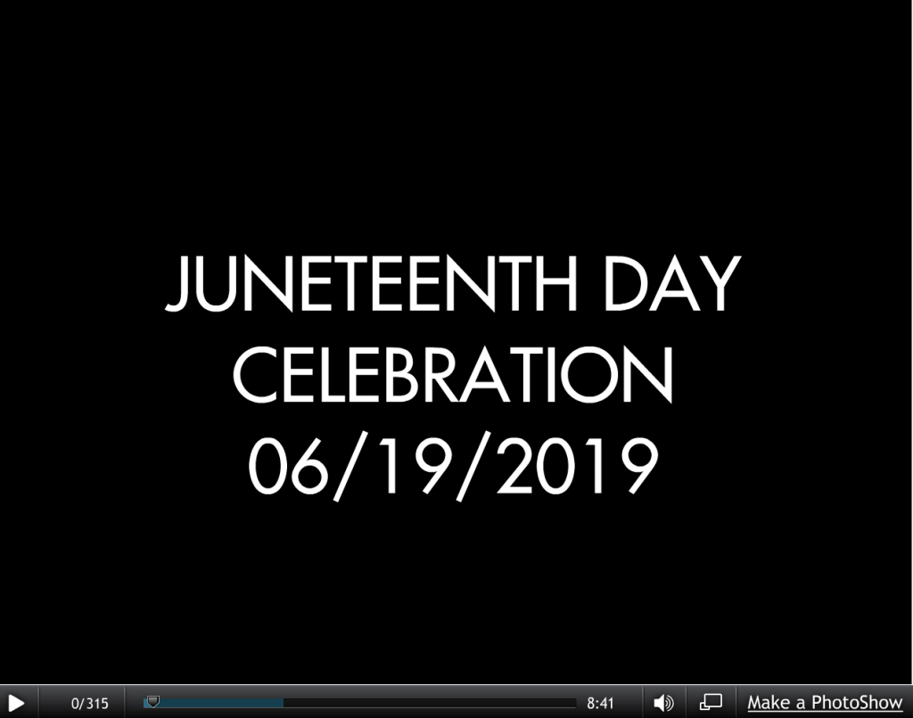 PHOTO SLIDESHOW FROM THE 2019 JUNETEENTH DAY CELEBRATION